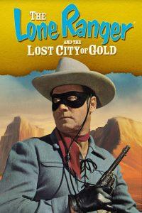 El llanero solitario y la ciudad perdida del oro